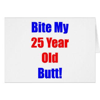 25 bijt Mijn Uiteinde Kaart