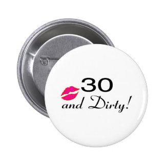 30 en Vuile Lippen Speld Button