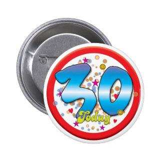 30ste Verjaardag vandaag Speld Button