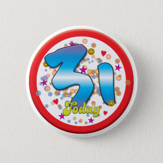 31ste Verjaardag vandaag Ronde Button 5,7 Cm