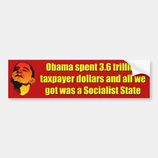 3.6 triljoen dollars Socialistische Staat Bumpersticker