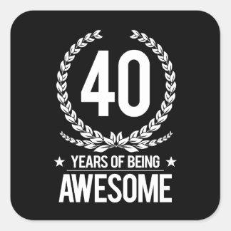 40ste Verjaardag (40 Jaar van Geweldige het Zijn) Vierkante Sticker
