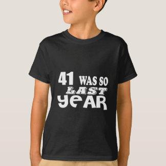 41 zo was zo vorig jaar het Design van de T Shirt