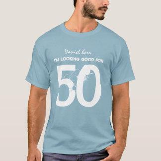 50ste Verjaardag kijk ik Goed voor 50 V09 T Shirt
