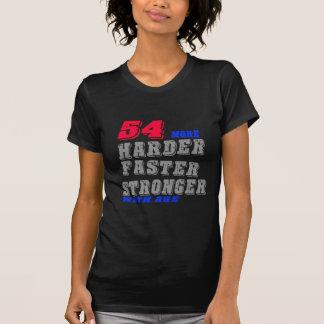 54 Hardere Snellere Sterker met Leeftijd T Shirt