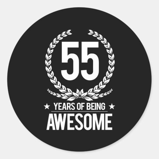 Wonderlijk 55ste Verjaardag (55 Jaar van Geweldige het Zijn) Ronde Sticker BR-73