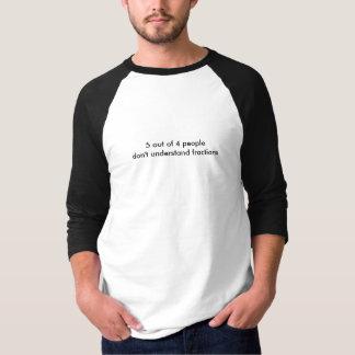5 van de 4 mensen begrijpen geen fracties t shirt