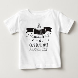 a Little Magic can take you a long way Baby T Shirts