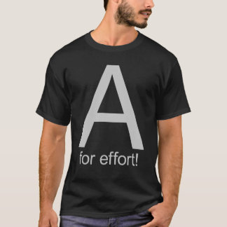 A voor inspanning t shirt