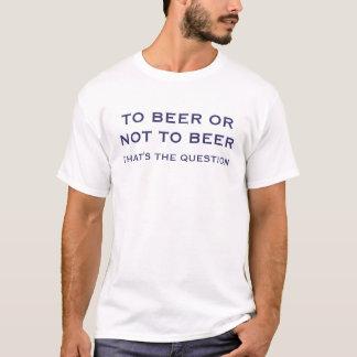 Aan Bier of niet aan Bier dat de T-shirt van de