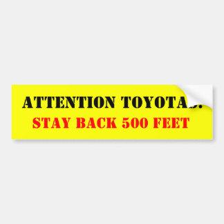 Aandacht Toyotas: , Blijf terug 500 Voet Bumpersticker