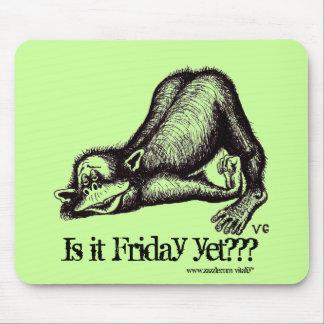 Aap, is het nog Vrijdag??? grappige mousepad Muismat
