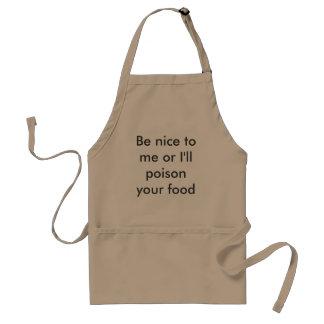 Aardig ben aan me of ik zal uw voedsel vergiftigen standaard schort