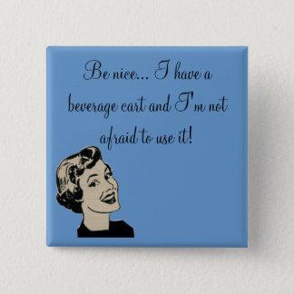 Aardig ben… Ik heb een drankkar en… Vierkante Button 5,1 Cm
