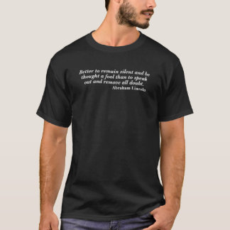 Abraham Lincoln blijft Stil Citaat T Shirt