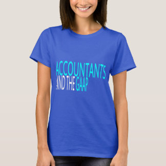 Accountants, GAAP T Shirt