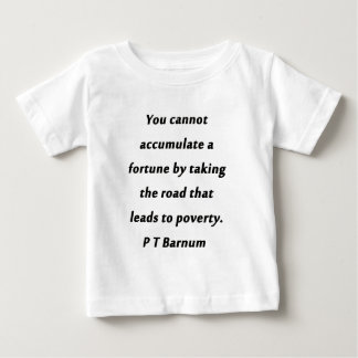 Accumuleer een Fortuin - P T Barnum Baby T Shirts