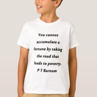 Accumuleer een Fortuin - P T Barnum T Shirt