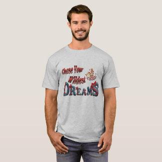 Achtervolg uw Wildste Dromen T Shirt