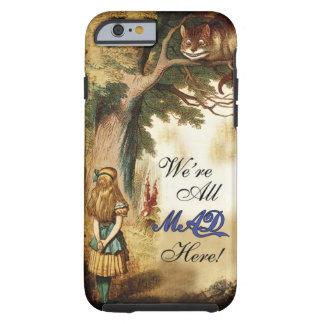 Alice in Sprookjesland zijn wij hier gek allen Tough iPhone 6 Case