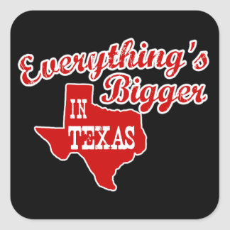 Alles is groter in Texas Vierkant Sticker
