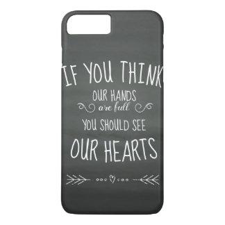 Als bent YouThink Onze Handen Volledige… Grote iPhone 8/7 Plus Hoesje