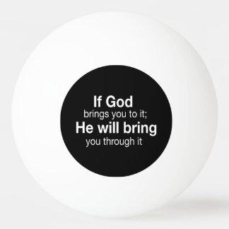 Als de God u aan het brengt Pingpongballen