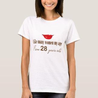 Als de Meeste Vrouwen Mijn Tijd - ik ben 28 Jaar T Shirt