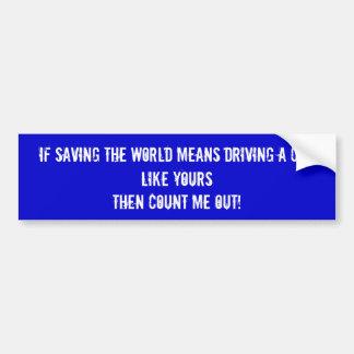 Als het bewaren van de wereld…. bumpersticker