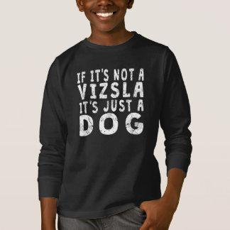 Als het geen Vizsla is T Shirt