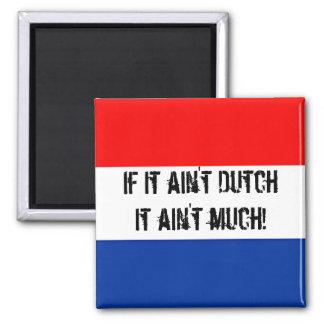 Als het niet Nederlands is, is het niet veel - de  Koelkast Magneet