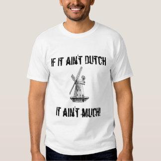 Als het niet Nederlands is, is het niet veel! T-shirt