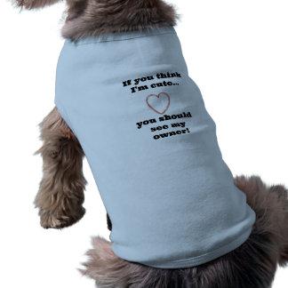 Als u denkt ben ik leuk doggiet-shirt mouwloos hondenshirt