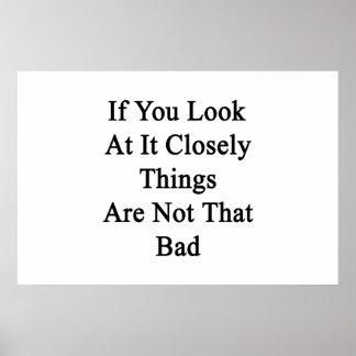 Als u dicht het bekijkt zijn de Dingen niet Slecht Poster