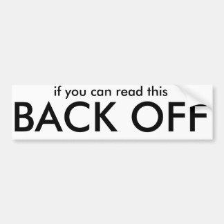 als u dit BACK OFF kunt lezen Bumpersticker
