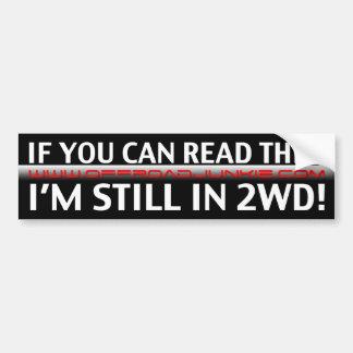 Als u dit kunt lezen, ben ik nog in 2WD! Bumpersticker