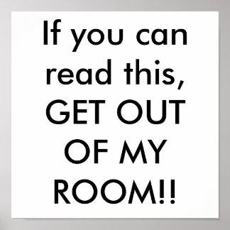 Als u dit kunt lezen, KRIJG UIT MIJN ZAAL!! Poster