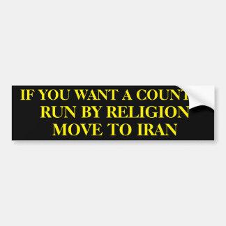 Als u een land wilt dat door godsdienstbeweging bumpersticker