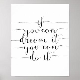Als u het kunt dromen kunt u het doen poster