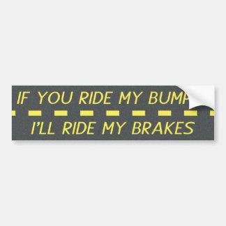 Als u Mijn Bumper berijdt, zal ik Mijn Remmen beri Bumpersticker