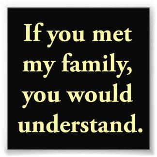 Als u Mijn Familie ontmoette, zou u begrijpen Foto Afdrukken