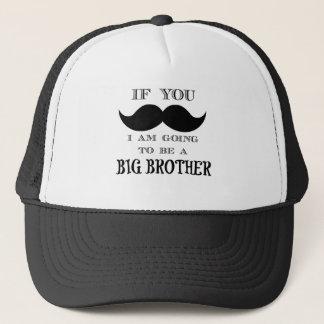 Als u moet vragen, ga ik een grote broer zijn trucker pet
