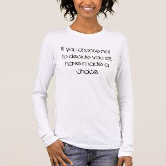 Als u niet u verkiest nog te beslissen… t shirts