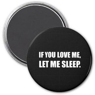 Als u van me houdt laat me slapen ronde magneet 7,6 cm