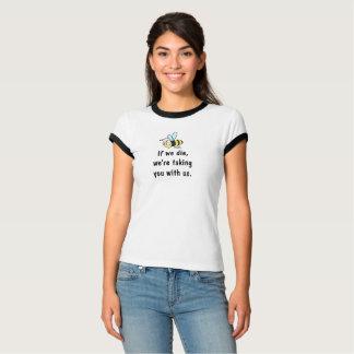 Als wij sterven nemen wij u met ons bijenbel t shirt