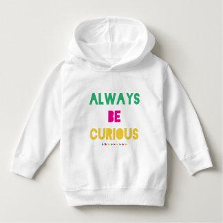 Altijd ben nieuwsgierige peutertrui hoodie