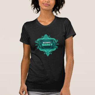 Altijd: Geld (de zwarte van vrouwen) T Shirt