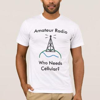 Amateur Radio - Who Cellulaire Behoeften T Shirt