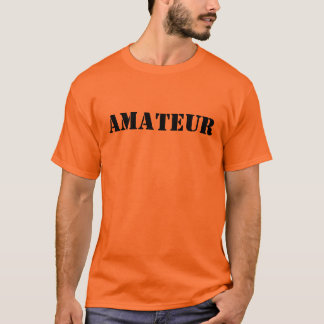 AMATEUR T SHIRT