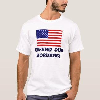 AmericanFlag, VERDEDIGT ONZE GRENZEN! T Shirt